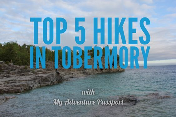 my-adventure-passport-top-5-hikes-in-tobermory