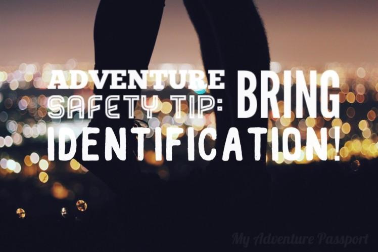 my-adventure-passport-adventure-safety-tip-bring-identification