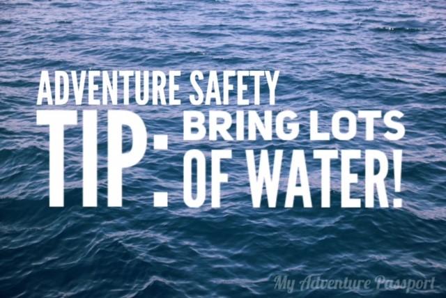 my-adventure-passport-adventure-safety-tip-bring-lots-of-water